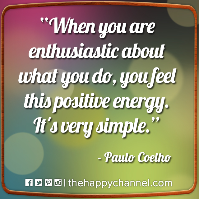 When You Are Enthusiastic…