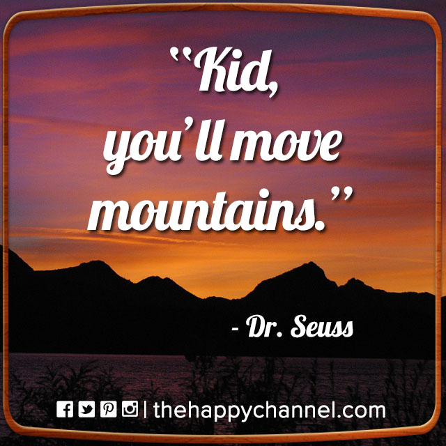 You'll Move Mountains…