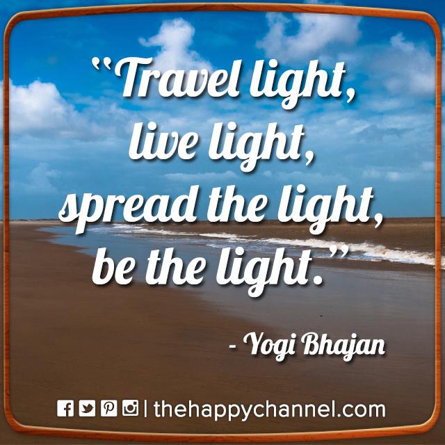 Travel Light, Live Light…