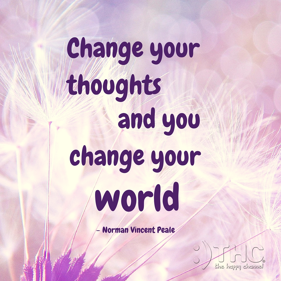 Change Your Thoughts…