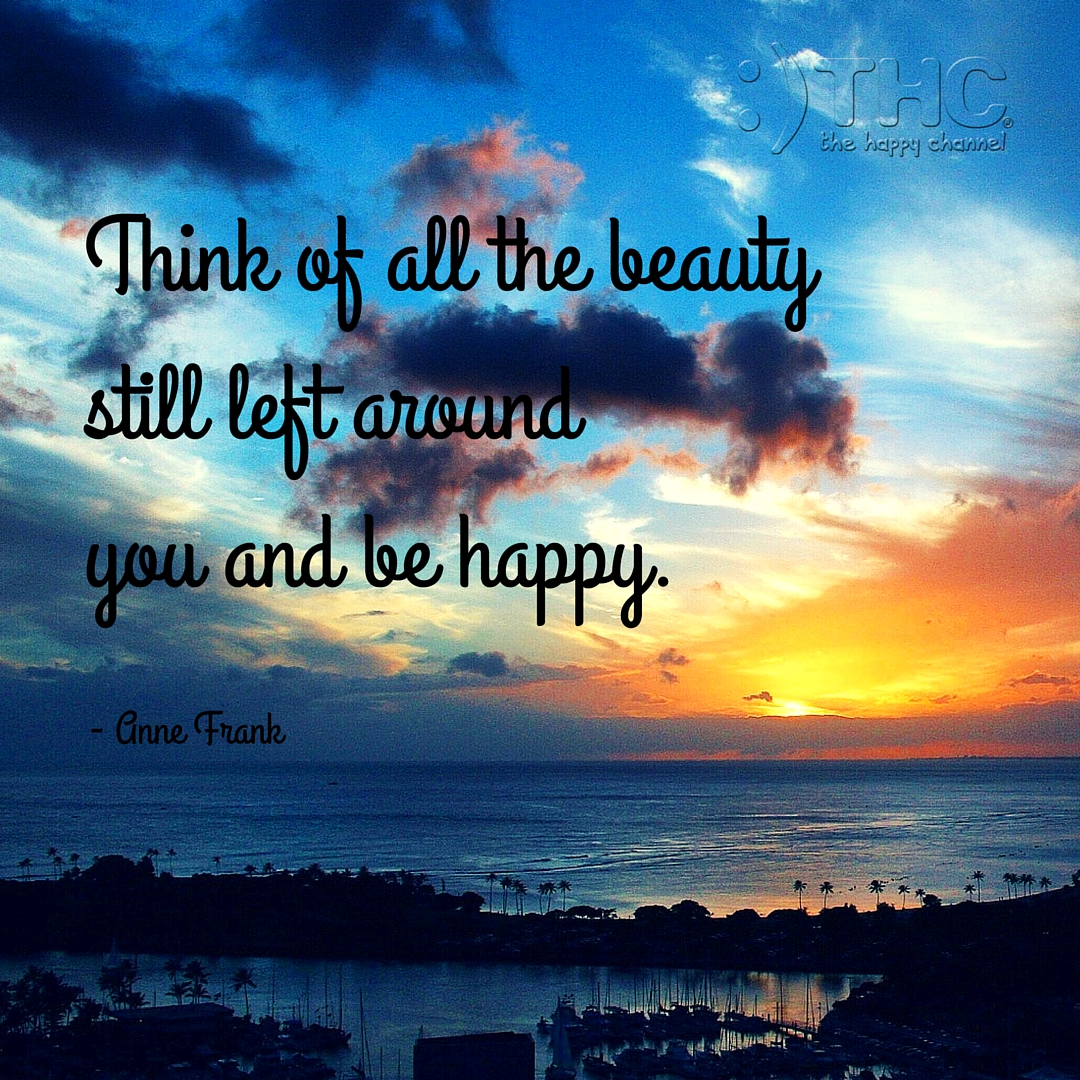 Think of All the Beauty…